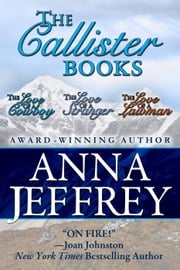 The Callister Books, Vol. 1,2,3 - The Callister Books ebook by Anna Jeffrey