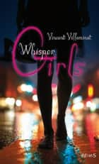 Whisper Girls eBook by Vincent Villeminot
