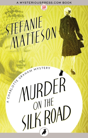 Murder on the Silk Road eBook by Stefanie Matteson