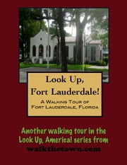 A Walking Tour of Fort Lauderdale, Florida ebook by Doug Gelbert