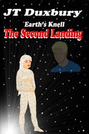 Earth's Knell The Second Landing ebook by JT Duxbury