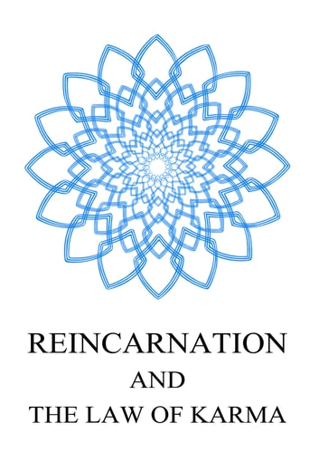 Reincarnation And The Law Of Karma eBook by WILLIAM WALKER ATKINSON