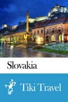 Slovakia Travel Guide - Tiki Travel ebook by Tiki Travel