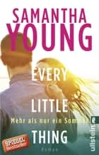 Every Little Thing - Mehr als nur ein Sommer - Roman ebook by Samantha Young