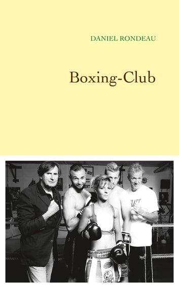 Boxing-Club ebook by Daniel Rondeau