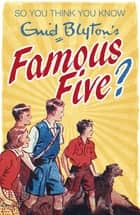 Enid Blyton's Famous Five eBook by Clive Gifford