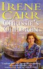 Chrissie's Children ebook by Irene Carr