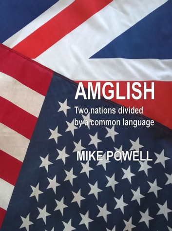 Amglish - Two Nations Divided by a Common Language ebook by Mike Powell