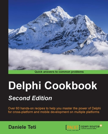 Delphi Cookbook - Second Edition ebook by Daniele Teti