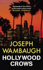 Hollywood Crows ebook by Joseph Wambaugh, Kerry Shale