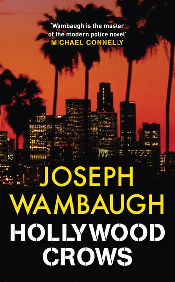 Hollywood Crows ebook by Joseph Wambaugh