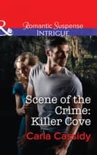 Scene of the Crime: Killer Cove (Mills & Boon Intrigue) ebook by Carla Cassidy