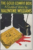 The Gold Comfit Box ebook by Valentine Williams