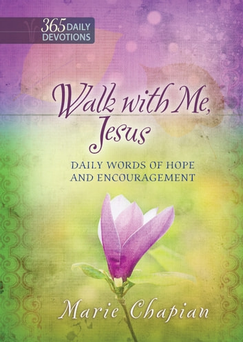 Walk With Me Jesus - Daily Words of Hope and Encouragement ebook by Marie Chapian