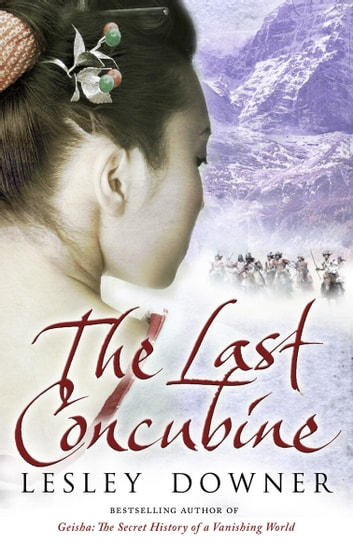 The Last Concubine - The Shogun Quartet, Book 2 ebook by Lesley Downer
