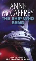 The Ship Who Sang - Fantasy ebook by Anne McCaffrey