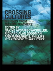 Crossing Cultures - Insights from Master Teachers ebook by Nakiye Avdan Boyacigiller,Richard Alan Goodman,Margaret E. Phillips