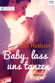Baby, lass uns tanzen ebook by Jan Hudson