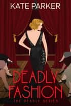 Deadly Fashion - Deadly Series, #3 ebook by