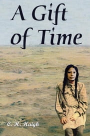 A Gift of Time ebook by Haigh,C.H.