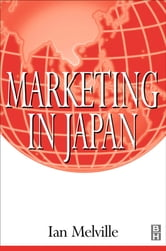 Marketing in Japan ebook by Ian Melville