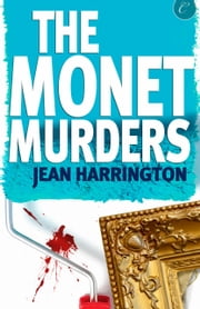 The Monet Murders ebook by Jean Harrington