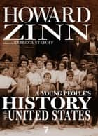A Young People's History of the United States - Columbus to the War on Terror ebook by Howard Zinn, Rebecca Stefoff