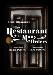 The Restaurant of Many Orders ebook by Kenji Miyazawa,Lucy Pulvers,Translated by Roger Pulvers