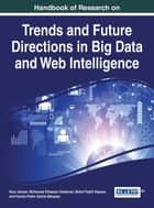 Handbook of Research on Trends and Future Directions in Big Data and Web Intelligence ebook by Noor Zaman,Mohamed Elhassan Seliaman,Mohd Fadzil Hassan,Fausto Pedro Garcia Marquez