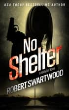 No Shelter ebook by Robert Swartwood