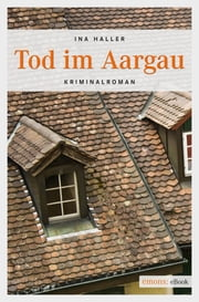 Tod im Aargau ebook by Ina Haller