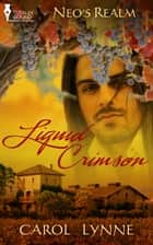 Liquid Crimson ebook by Carol Lynne