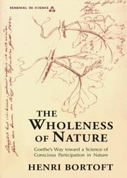 The Wholeness of Nature ebook by Henri Bortoft