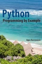 Python Programming by Example eBook by Agus Kurniawan