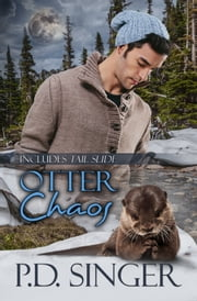 Otter Chaos - Includes Tail Slide ebook by P.D. Singer