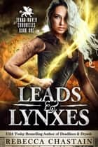 Leads & Lynxes ebook by Rebecca Chastain