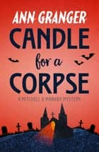 Candle for a Corpse - (Mitchell & Markby 8) ebook by Ann Granger
