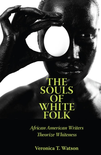 souls of white folk essay The souls of white folk: african american writers theorize whiteness by veronica t watson (review) zachary killebrew callaloo, volume 38, number 5, fall 2015, pp 1180-1182 (review.