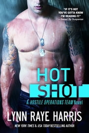 HOT Shot ebook by Lynn Raye Harris