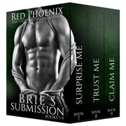 Brie's Submission 7-9 ekitaplar by Red Phoenix