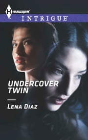Undercover Twin ebook by Lena Diaz