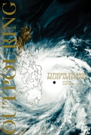 Outpouring - Typhoon Yolanda Relief Anthology ebook by Dean Francis Alfar