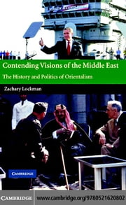 Contending Visions Middle East ebook by Lockman, Zachary