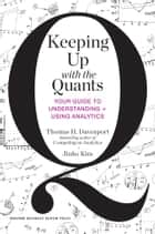 Keeping Up with the Quants ebook by Thomas H. Davenport,Jinho Kim