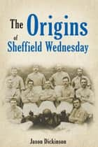 Sheffield Wednesday ebook by Jason Dickinson