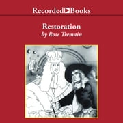 Restoration audiobook by Rose Tremain