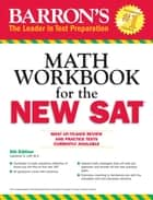 Math Workbook for the NEW SAT ebook by Lawrence S. Leff M.S.
