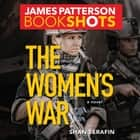 The Women's War audiobook by James Patterson