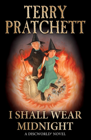 I Shall Wear Midnight - (Discworld Novel 38) eBook by Terry Pratchett