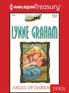 Angel of Darkness ebook by Lynne Graham